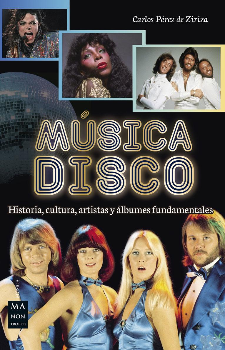 Su historia, cultura, artistas y álbumes fundamentales. La música que revolucionó el baile. La gran época dorada de las discotecas